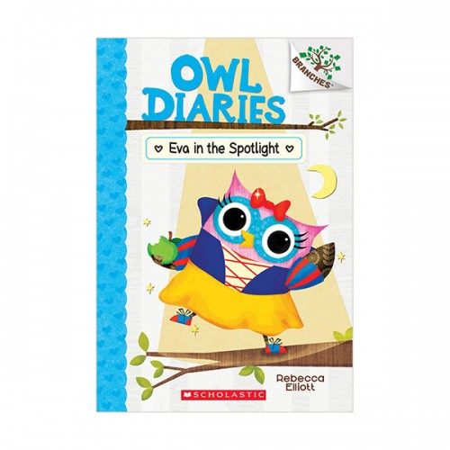 [스콜라스틱] Owl Diaries #13 : Eva in the Spotlight : A Branches Book(Paperback)