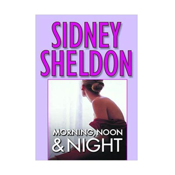 [파본]Sidney Sheldon : Morning, Noon and Night (Paperback)
