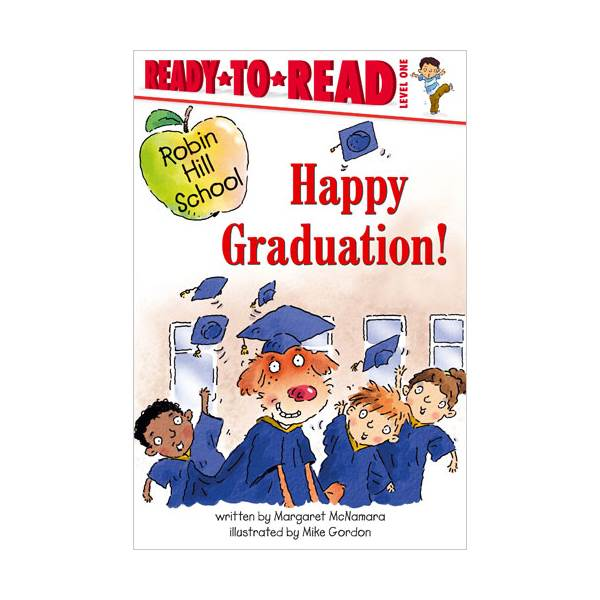 [파본:특A]Ready To Read Level 1 : Robin Hill School : Happy Graduation! (paperback)
