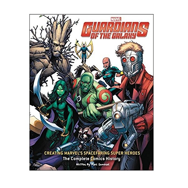 [파본:특A]Guardians of the Galaxy: Creating Marvel's Spacefaring Super Heroes: The Complete Comics History (Hardcover)