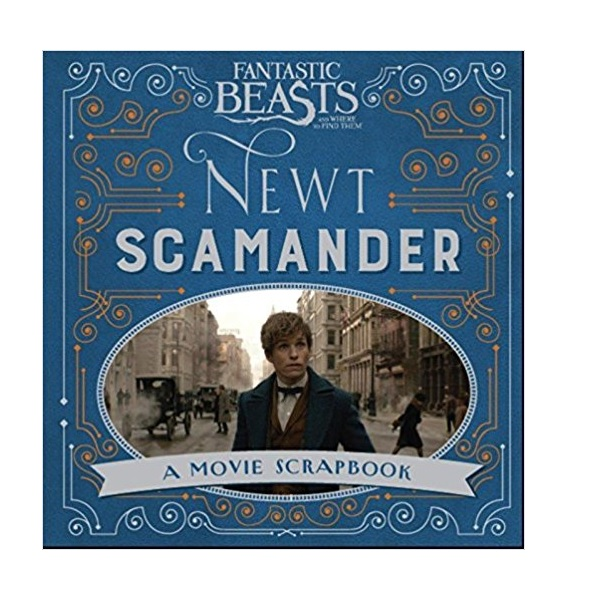 [특가] Fantastic Beasts and Where to Find Them : Newt Scamander : A Movie Scrapbook (Hardcover, MTI)