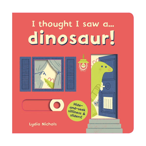 I thought I saw a... dinosaur! (Board book, 영국판)