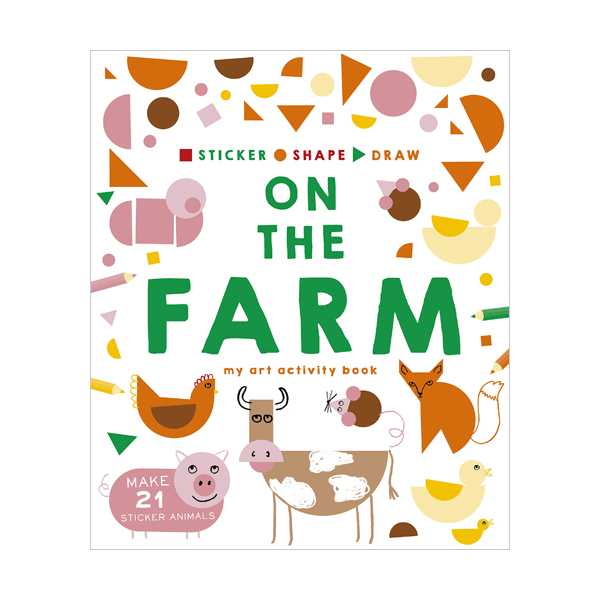 Sticker, Shape, Draw : On the Farm: My Art Activity Book (Paperback, 영국판)