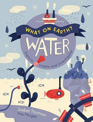 What on Earth? : Water (Paperback)