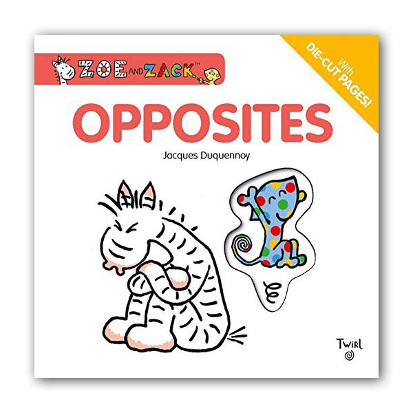 Zoe and Zack : Opposites (Board book)