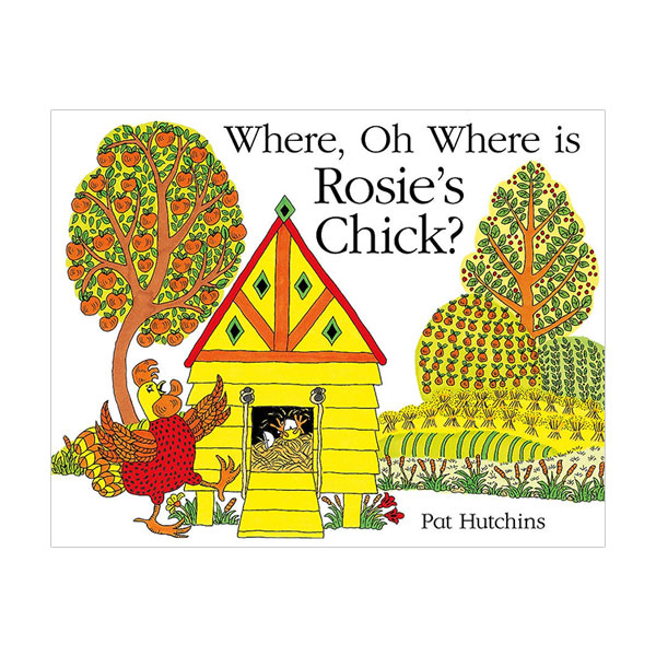 Where, Oh Where, is Rosie's Chick? : 로지의 병아리 (Paperback, 영국판)