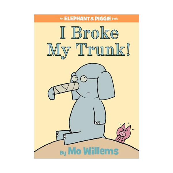 RL 1.1 : Elephant and Piggie : I Broke My Trunk! (Hardcover)