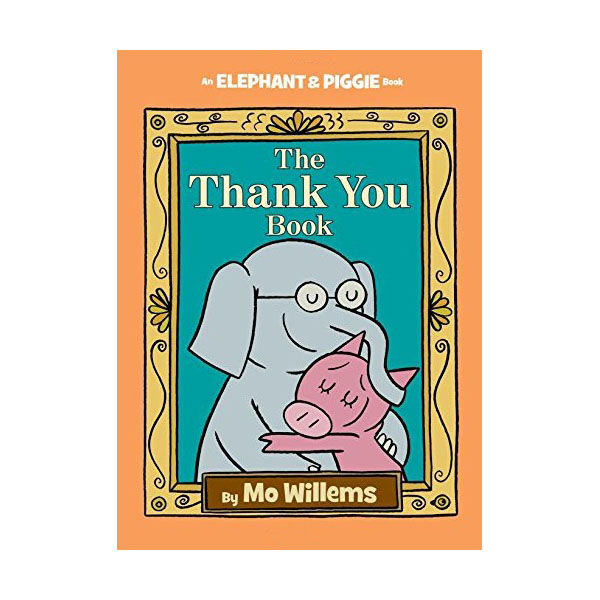 Elephant and Piggie : The Thank You Book (Hardcover)