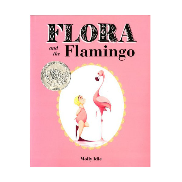 [2014 칼데콧] Flora and the Flamingo (Hardcover, Caldecott)