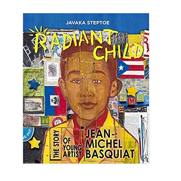 [2017 칼데콧] Radiant Child : The Story of Young Artist Jean-Michel Basquiat (Hardcover, Caldecott)