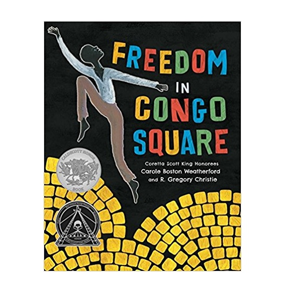 [2017 칼데콧] Freedom in Congo Square (Hardcover, Caldecott)