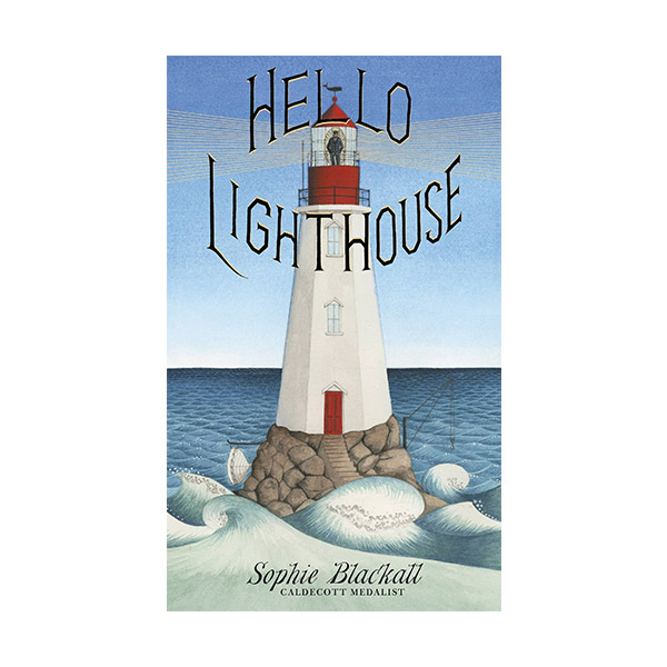 ★2019칼데콧★ RL 3.4 : Hello Lighthouse (Hardcover)