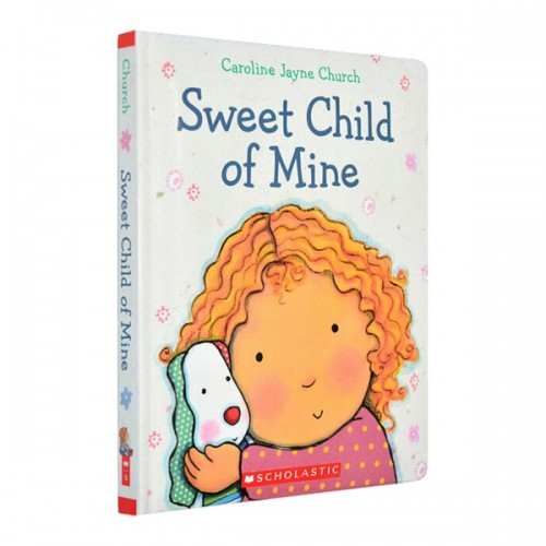 Sweet Child of Mine (Padded Board Book)