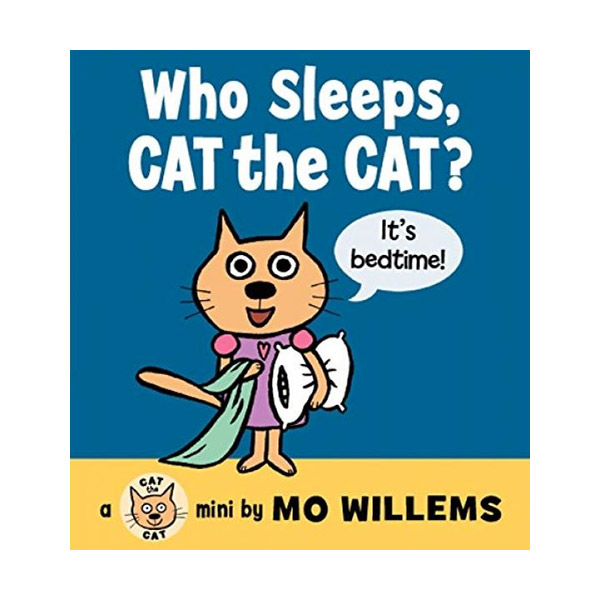 RL 0.6 : Mo Willems : Who Sleeps, Cat the Cat? (Board Book)
