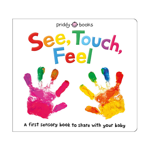 See, Touch, Feel : A First Sensory Book (Board book)
