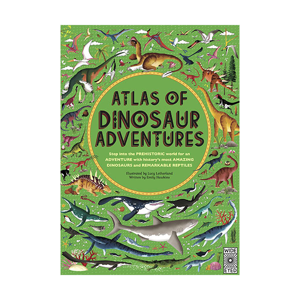 Atlas of Dinosaur Adventures : Step Into a Prehistoric World (Hardcover, 영국판)
