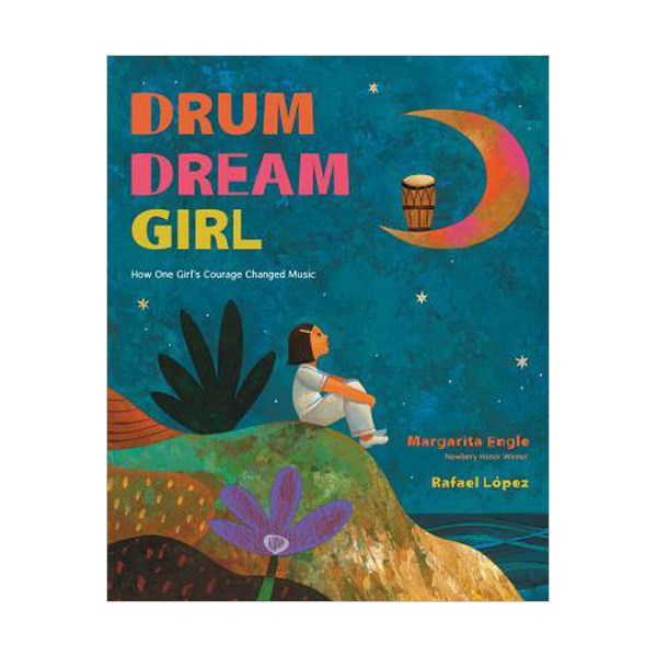 Drum Dream Girl: How One Girl's Courage Changed Music (Hardcover)