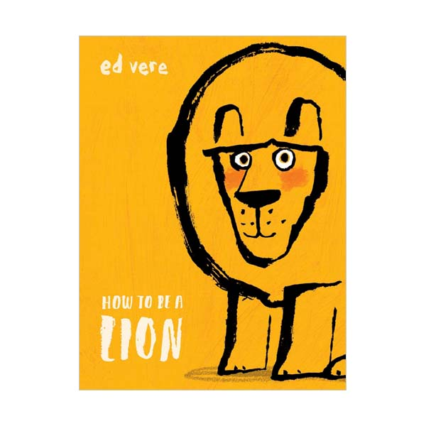 Ed Vere : How to Be a Lion (Hardcover)