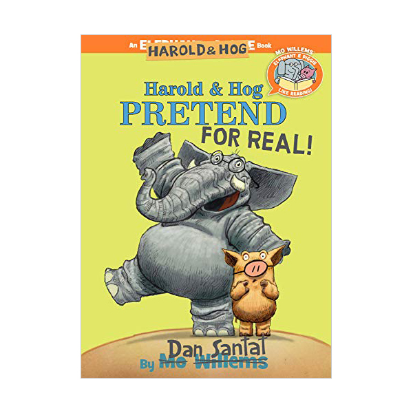 Elephant & Piggie Like Reading! #6 : Harold & Hog Pretend For Real! (Hardcover)