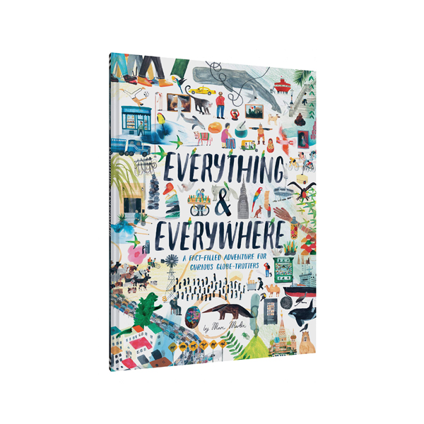 Everything & Everywhere : A Fact-Filled Adventure for Curious Globe-Trotters (Hardcover)