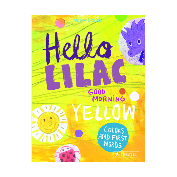 Hello Lilac - Good Morning Yellow : Colours and First Words (Hardcover, 영국판)