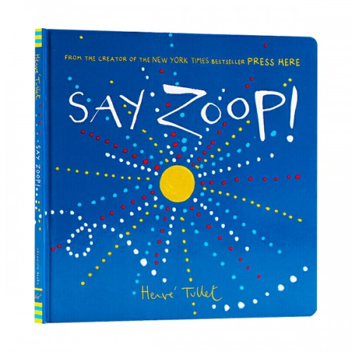Herve Tullet : Say Zoop! (Hardcover)