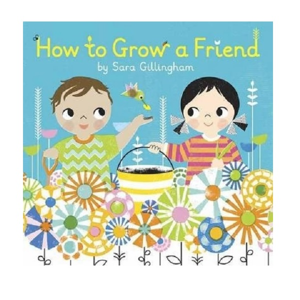 How to Grow a Friend (Hardcover)