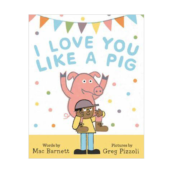 I Love You Like a Pig (Hardcover)