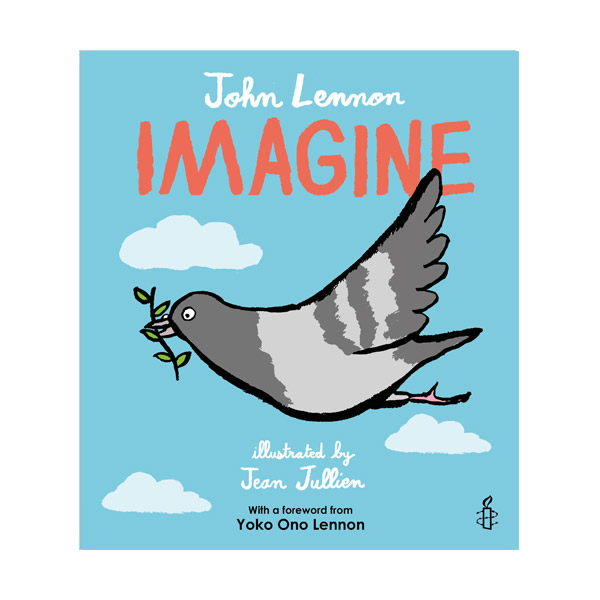 Imagine : John Lennon, Yoko Ono Lennon, Amnesty International illustrated by Jean Jullien (Hardcover)