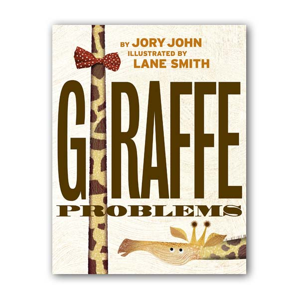 Jory John : Giraffe Problems (Hardcover)