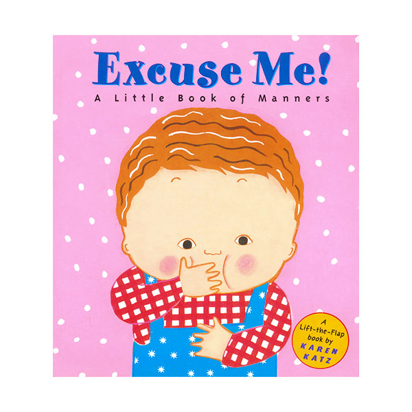 Karen Katz : Excuse Me! : A Little Book of Manners (Hardcover)