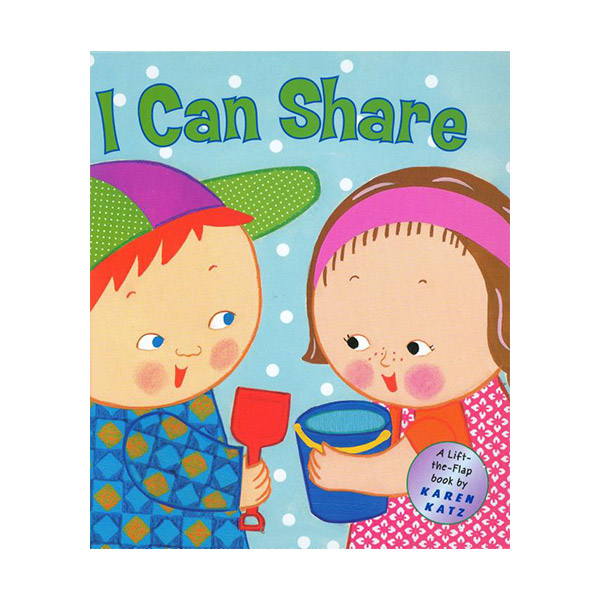 Karen Katz : I Can Share : A Lift-the-Flap Book (Hardcover)