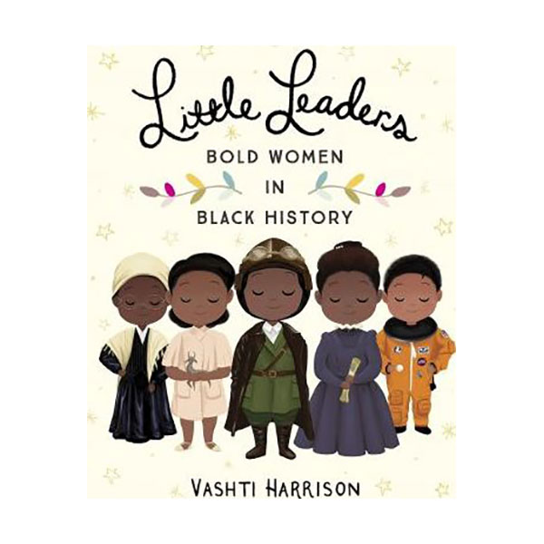 Little Leaders : Bold Women in Black History (Hardcover)