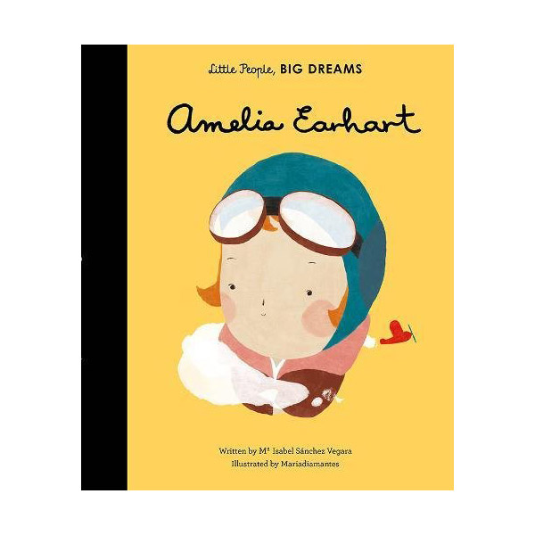 Little People, Big Dreams : Amelia Earhart (Hardcover)