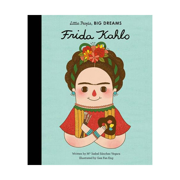 Little People, Big Dreams : Frida Kahlo (Hardcover)
