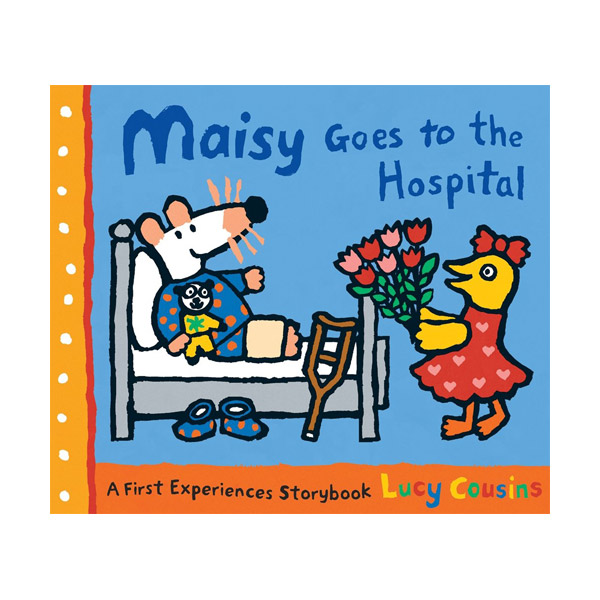 Maisy Goes to the Hospital : A Maisy First Experience Book (Paperback)