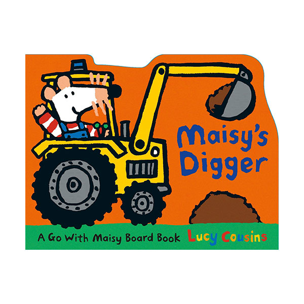 Maisy's Digger : A Go with Maisy (Board Book)