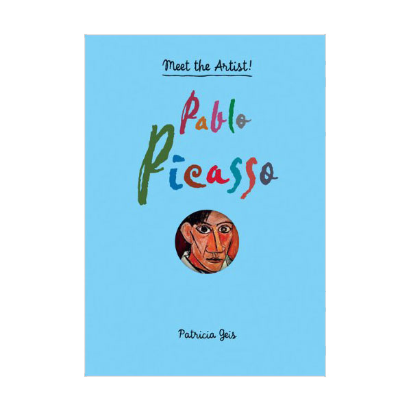 Meet the Artist! : Pablo Picasso (Hardcover)