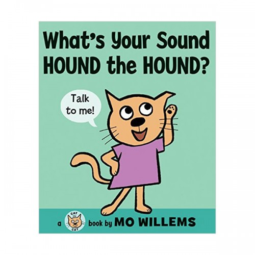 Mo Willems : What's Your Sound, Hound the Hound? : Cat the Cat (Hardcover)