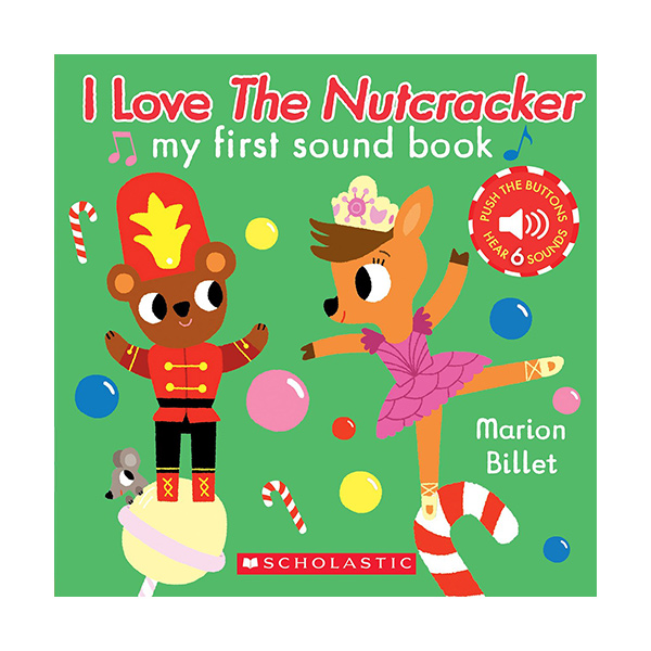 My First Sound Book : I Love the Nutcracker (Hardcover, Sound Book)
