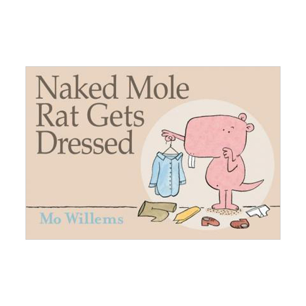 Naked Mole Rat Gets Dressed (Hardcover)