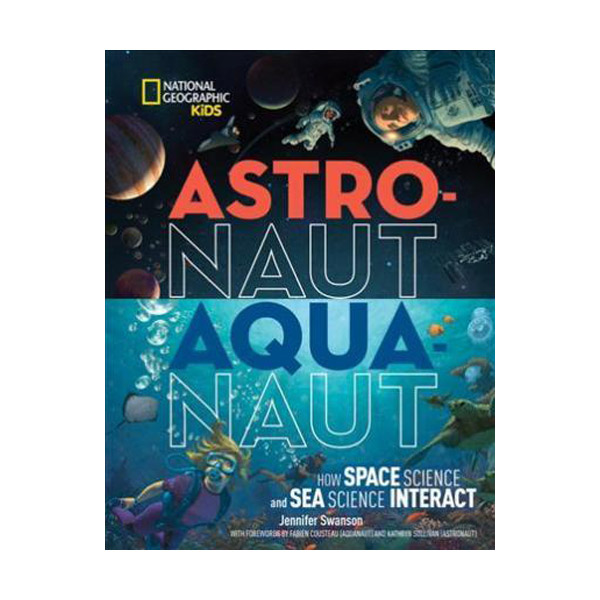 National Geographic Kids : Astronaut-Aquanaut (Hardcover)