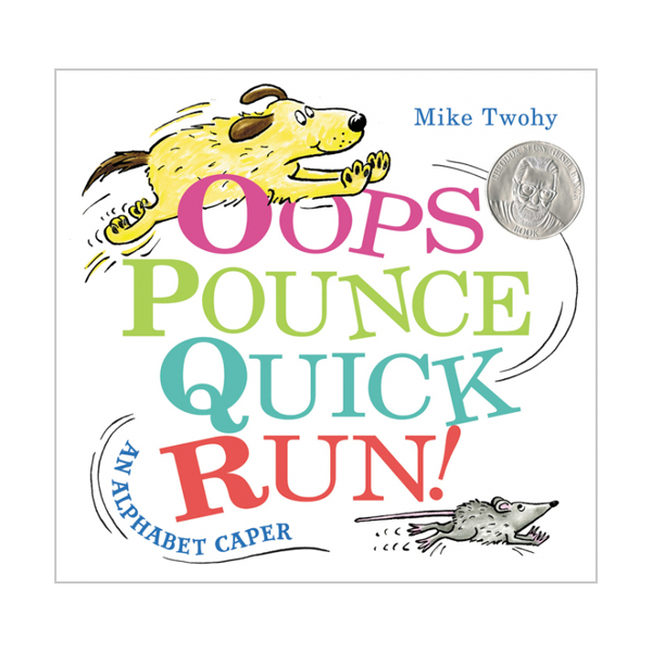 Oops, Pounce, Quick, Run! : An Alphabet Caper (Hardcover)