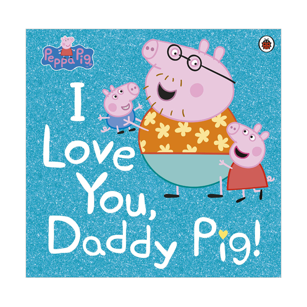 ★키즈코믹콘★Peppa Pig : I Love You, Daddy Pig (Paperback, 영국판)