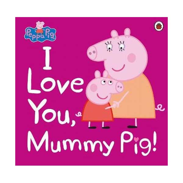 [★LOVE★] Peppa Pig : I Love You, Mummy Pig (Paperback, 영국판)