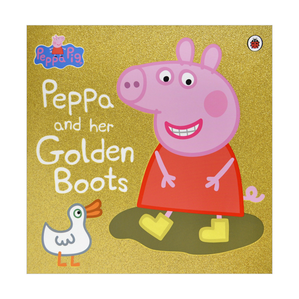Peppa Pig : Peppa and Her Golden Boots (Paperback, 영국판)
