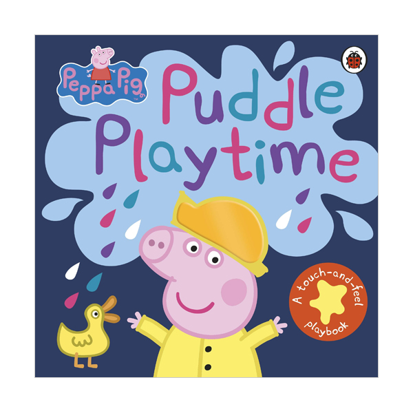 ★키즈코믹콘★Peppa Pig : Puddle Playtime : A Touch-and-Feel Playbook (Board book, 영국판)