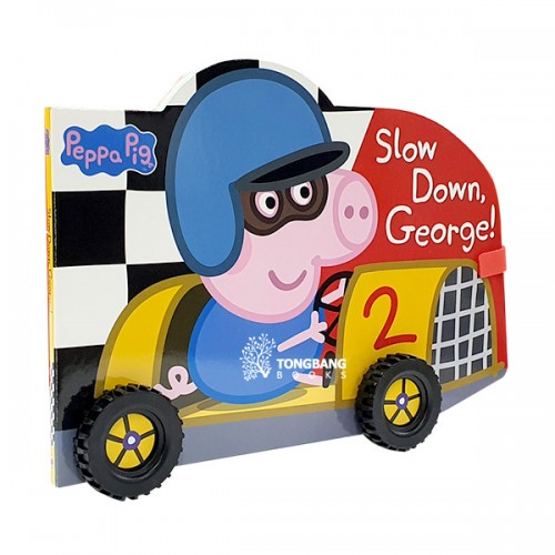 Peppa Pig : Slow Down, George! (Board book, 영국판)