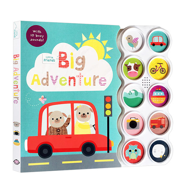 Little Friends: Big Adventure: with 10 Busy Sounds (Board book)