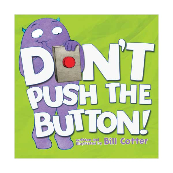 Don't Push the Button! (Padded Board book)